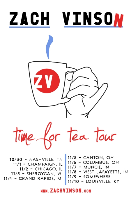 Zach Vinson Time for Tea Tour